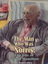 The Man Who Was Norris (eBook): The Life of Gerald Hamilton