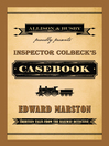 Inspector Colbeck's Casebook (eBook): Thirteen Tales from the Railway Detective