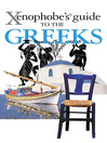 The Xenophobe's Guide to the Greeks (eBook)