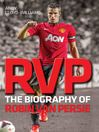 RVP (eBook): The Biography of Robin Van Persie