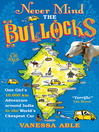 Never Mind the Bullocks (eBook): One Girl's 10,000 km Adventure around India in the World's Cheapest Car