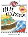 Gift Mixes Cookbook (eBook): Gooseberry Patch Series, Book 1