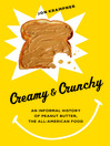 Creamy and Crunchy (eBook): An Informal History of Peanut Butter, the All-American Food