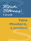 Rick Steves' Tour (eBook): Tate Modern, London
