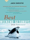 Best Weekend Getaways from Vancouver (eBook): Favourite Trips and Overnight Destinations