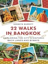 22 Walks in Bangkok (eBook): Exploring the City's Historic Back Lanes and Byways
