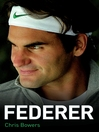 Federer--The Biography of Roger Federer (eBook)