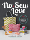 No-Sew Love (eBook): Fifty Fun Projects to Make Without a Needle and Thread