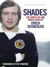 Shades (eBook): The Short Life and Tragic Death of Erich Schaedler