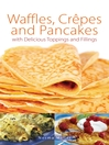 Waffles, Crepes and Pancakes (eBook)