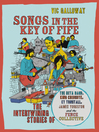 Songs in the Key of Fife (eBook): The Intertwining Stories of the Beta Band, King Creosote, KT Tunstall, James Yorkston, and the Fence Collective