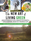 The New Art of Living Green (eBook): How to Reduce Your Carbon Footprint and Live a Happier, More Eco-Friendly Life