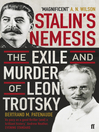 Stalin's Nemesis (eBook): The Exile and Murder of Leon Trotsky
