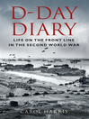 D-Day Diary (eBook): Life On the Front Line In the Second World War