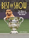 Best in Show (eBook): The World of Show Dogs and Dog Shows