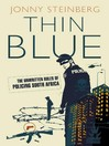 Thin Blue (eBook): The Unwritten Rules Of Policing South Africa