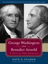 George Washington and Benedict Arnold (eBook): A Tale of Two Patriots