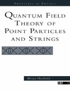 Quantum Field Theory Of Point Particles And Strings (eBook)
