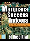 Marijuana Success Indoors (eBook): Garden Tours and Tips