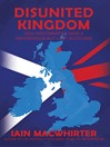 Disunited Kingdom (eBook): How Westminster Won A Referendum But Lost Scotland