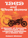 1969 and Then Some (eBook): A Memoir of Romance, Motorcycles, and Lingering Flashbacks of a Golden Age