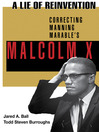 A Lie of Reinvention (eBook): Correcting Manning Marable's Malcolm X