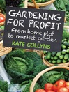 Gardening for Profit (eBook): From home plot to market garden