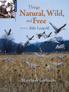 Things Natural, Wild, and Free (eBook): The Life of Aldo Leopold