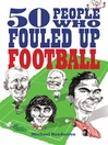 50 People Who Fouled Up Football (eBook)