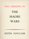 The Origins of the Maori Wars (eBook)