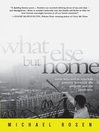 What Else But Home (eBook): Seven Boys and an American Journey Between the Projects and the Penthouse
