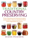 Traditional Country Preserving (eBook): From freezing and drying to jams and pickles, how to preserve fruit and vegetables at home