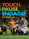 Touch, Pause, Engage! (eBook): Exploring The Heart Of South African Rugby