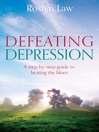 Defeating Depression (eBook): How to use the people in your life to open the door to recovery