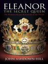 Eleanor the Secret Queen (eBook): The Woman Who Put Richard Iii On the Throne