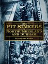 The Pit Sinkers of Northumberland and Durham (eBook)
