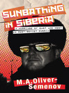 Sunbathing in Siberia (eBook): A Marriage of East and West in post-Soviet Russia