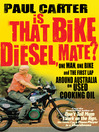Is that Bike Diesel, Mate? (eBook): One Man, One Bike and the First Lap Around Australia on Used Cooking Oil