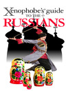 The Xenophobe's Guide to the Russians (eBook)