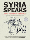 Syria Speaks (eBook): Art and Culture from the Frontline