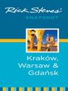 Rick Steves' Snapshot Kraków, Warsaw & Gdansk (eBook)