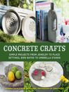 Concrete Crafts (eBook): Simple Projects from Jewelry to Place Settings, Birdbaths to Umbrella Stands
