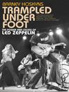 Trampled Under Foot (eBook): The Power and Excess of Led Zeppelin [contains audio interviews]