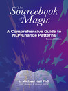 The Sourcebook of Magic (eBook): A comprehensive guide to NLP change patterns