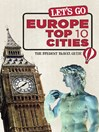 Let's Go Europe Top 10 Cities (eBook): The Student Travel Guide