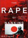 The Rape of Nanking (eBook): The Forgotten Holocaust of World War II