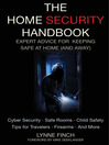 The Home Security Handbook (eBook): Expert Advice for Keeping Safe at Home (And Away)