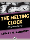 The Melting Clock (eBook): Toby Peters Mystery Series, Book 16
