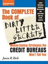 The Complete Book of Dirty Little Secrets from the Credit Bureaus (eBook): Money Saving Strategies the Credit Bureaus Won't Tell You