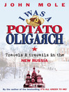 I Was a Potato Oligarch (eBook): Travels and Travails in the New Russia